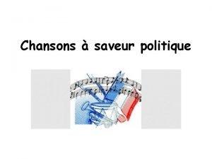 Chansons saveur politique Souvent les musiciens sont les