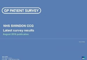 NHS SWINDON CCG Latest survey results August 2018