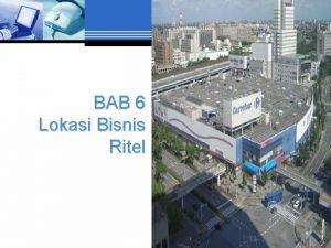 BAB 6 Lokasi Bisnis Ritel Pentingnya Lokasi Di