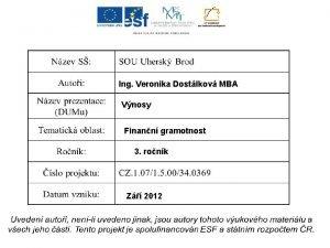 Ing Veronika Dostlkov MBA Vnosy Finann gramotnost 3