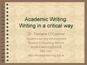 Academic Writing Writing in a critical way Dr