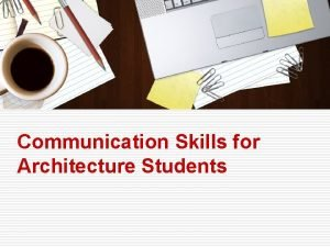 Communication Skills for Architecture Students Communication Skills for
