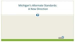 Michigans Alternate Standards A New Direction Alternate Content