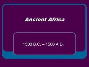 Ancient Africa 1500 B C 1500 A D