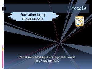 Moodle Formation Jour 3 Projet Moodle FGA Montrgie