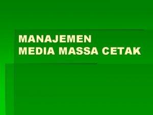 MANAJEMEN MEDIA MASSA CETAK MANAJEMEN PERS INDONESIA LANDASAN