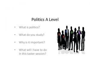 Politics A Level What is politics What do