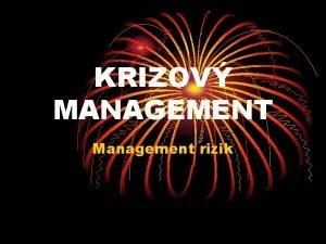 KRIZOV MANAGEMENT Management rizik KRIZE v podniku Mimodn