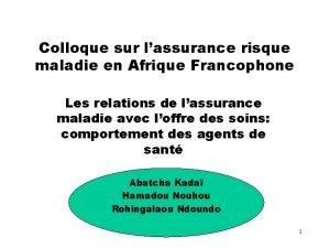Colloque sur lassurance risque maladie en Afrique Francophone