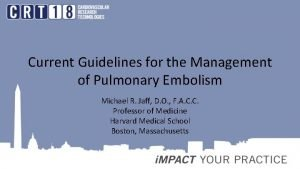Current Guidelines for the Management of Pulmonary Embolism