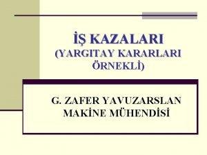 KAZALARI YARGITAY KARARLARI RNEKL G ZAFER YAVUZARSLAN MAKNE