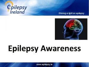 Shining a light on epilepsy Epilepsy Awareness www