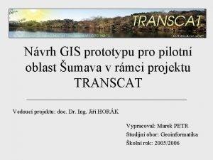 Nvrh GIS prototypu pro pilotn oblast umava v