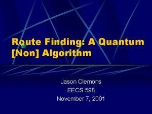 Route Finding A Quantum Non Algorithm Jason Clemons