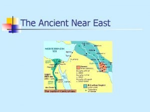 The Ancient Near East The Larger Picture The