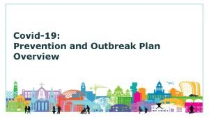 Covid19 Prevention and Outbreak Plan Overview 1 Covid19