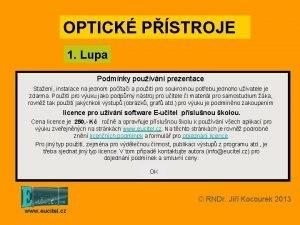 OPTICK PSTROJE 1 Lupa Podmnky pouvn prezentace Staen