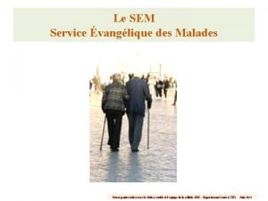 Le SEM Service vanglique des Malades Power point