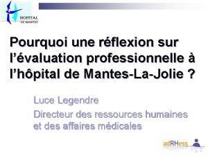 Pourquoi une rflexion sur lvaluation professionnelle lhpital de