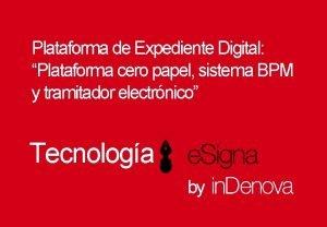 Plataforma de Expediente Digital Plataforma cero papel sistema