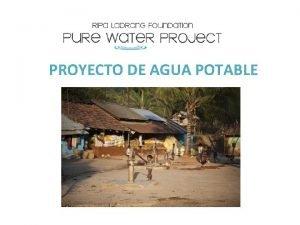 PROYECTO DE AGUA POTABLE El Proyecto de Agua