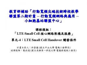 LTE Handover LTE Handover Mobility Management 2 LTE