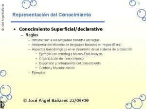 Jos Angel Baares 1 Representacin del Conocimiento Conocimiento