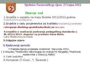 Sjednica Nastavnikog vijea 27 rujna 2012 Dnevni red