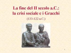 La fine del II secolo a C la
