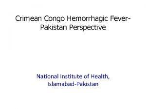 Crimean Congo Hemorrhagic Fever Pakistan Perspective National Institute