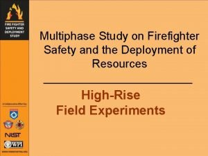 Multiphase Study on Firefighter Safety and the Deployment