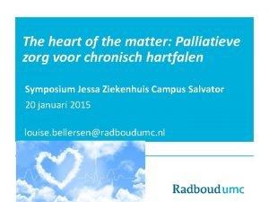 The heart of the matter Palliatieve zorg voor
