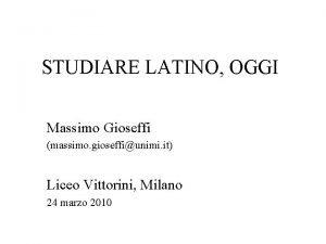 STUDIARE LATINO OGGI Massimo Gioseffi massimo gioseffiunimi it
