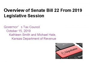 Overview of Senate Bill 22 From 2019 Legislative