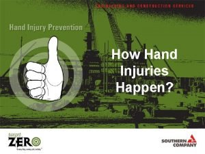 How Hand Injuries Happen How Do Hand Injuries