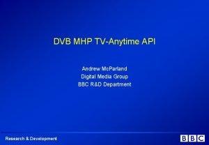 DVB MHP TVAnytime API Andrew Mc Parland Digital
