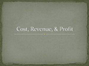 Cost Revenue Profit The Cost Function The Cost