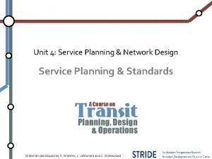 Unit 4 Service Planning Network Design Service Planning