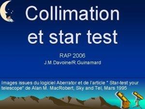 Collimation et star test RAP 2006 J M