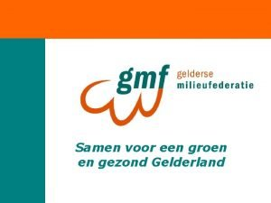 Samen voor een groen en gezond Gelderland Programma