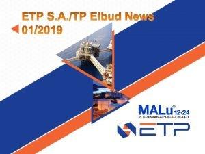 News from ETP Group ETP und TPelbud fertigt