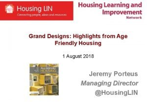 Grand Designs Highlights from Age Friendly Housing 1