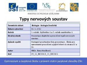 Typy nervovch soustav Tematick oblast Biologie biologie ivoich
