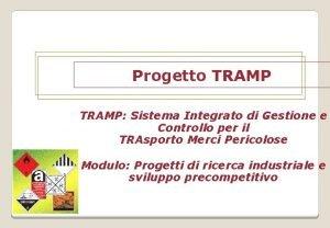 Progetto TRAMP Sistema Integrato di Gestione e Controllo
