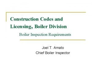 Construction Codes and Licensing Boiler Division Boiler Inspection