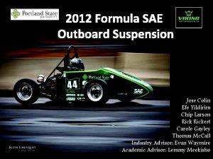 2012 Formula SAE Outboard Suspension Jose Colin Efe