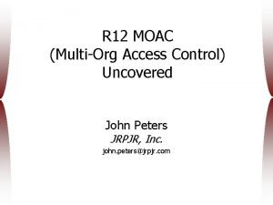 R 12 MOAC MultiOrg Access Control Uncovered John