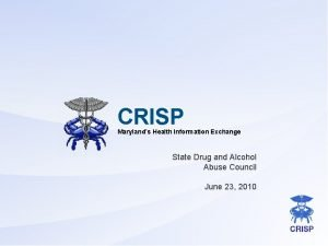CRISP Marylands Health Information Exchange State Drug and
