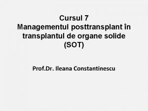 Cursul 7 Managementul posttransplant n transplantul de organe