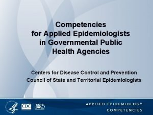Competencies for Applied Epidemiologists in Governmental Public Health